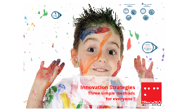 Innovation Strategies: Three simple methods for everyone!