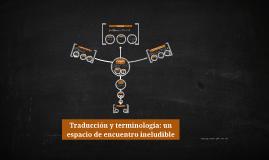 Traducción y terminología: un espacio de encuentro ineludibl