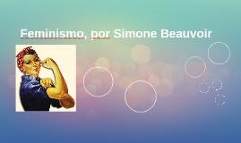 Feminismo, por Simone Beauvior