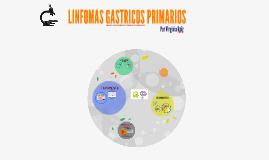 LINFOMAS GASTRICOS PRIMARIOS