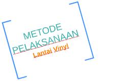 Copy of METODE PELAKSANAAN