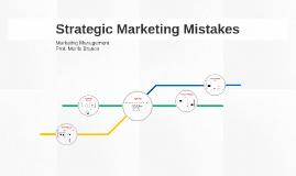 Strategic Marketing Mistakes