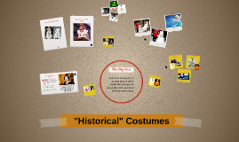 """""""Historical"""" Costumes"""
