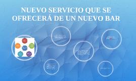 NUEVO SERVICIO QUE SE OFRECERÁ DE UN NUEVO BAR