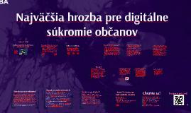 Najväčšia hrozba pre digitálne súkromie občanov