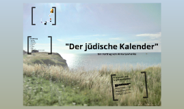 """""""Der jüdische Kalender""""- Ein Kurzvortrag von Anna Lavrenko"""