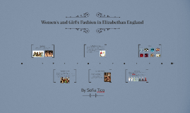 Women's Fashion in Elizabethan England