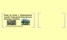 """PALMA DE ACEITE Y DESPLAZAMIENTO FORZADO EN ZONA BANANERA: """"TRAYECTORIA"""" ENTRE RECURSOS NATURALES Y CONFLICTO."""
