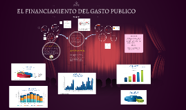Copy of EL FINANCIAMIENTO DEL GASTO PUBLICO