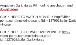 angucken dark horse film online anschaue