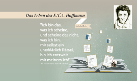 Das Leben des E.T.A. Hoffmann