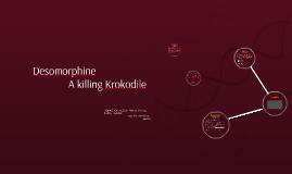 Desomorphine, A killing Krokodile