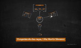 O espetáculo das raças, Lilia Moritz Shwarcz