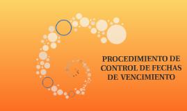 PROCEDIMIENTO DE CONTROL DE FECHAS DE  VENCIMIENTO