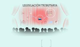 Copy of LEGISLACIÓN TRIBUTARIA