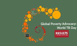 Global Poverty Advocacy: World TB Day