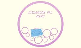 EXTRACCIÓN  DEL ACERO