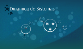 Copy of DINÁMICA DE SISTEMAS