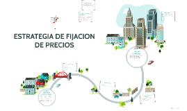 Copy of ESTRATEGIA DE FIJACION DE PRECIOS