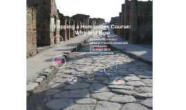 Flipping a Humanities Course: Why and How