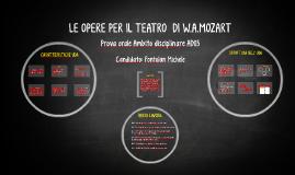 Copy of LE OPERE PER IL TEATRO DI W.A.MOZART