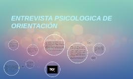 Copy of ENTREVISTA PSICOLOGICA DE ORIENTACIÓN