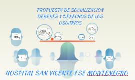PROPUESTA DE SOCIALIZACION DEBERES Y DERECHOS DE LOS USUARIO