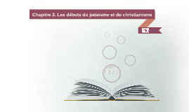 Les débuts du judaïsme et du christiannisme
