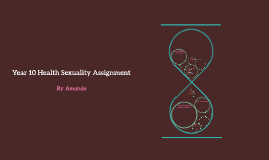 Year 10 Health Sexuality Assignment