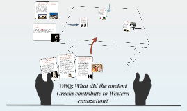 Copy of DBQ: What did the ancient Greeks contribute to Western civil