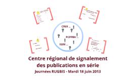 Journée RUGBIS 2013 - CR69 et ISSN