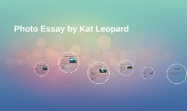 Photo Essay by Kat Leopard