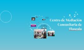 Centro de Mediación Comunitaria del Municipio de Tlaxcala