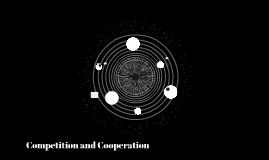 Competition and Cooperation