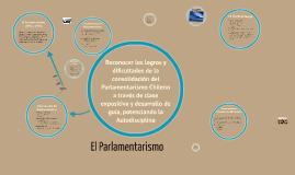 Copy of El Parlamentarismo en Chile (1891 - 1925)