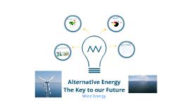 Alternative Energy- key to Our Future