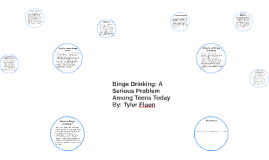 Binge Drinking: A Serious Problem Among Teens Today