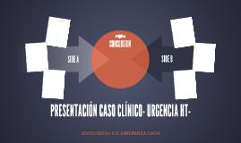 PRESENTACIÓN CASO CLÍNICO- URGENCIA HT-