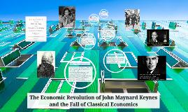 The Economic Revolution of John Maynard Keynes and the Fall