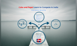 Copy of Coke and Pepsi learn to compete in India