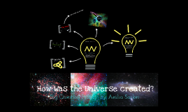 The Big Question: How was the Universe created?
