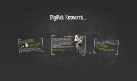 DigiPak Research...