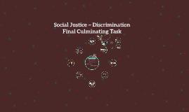 Social Justice ~ Discrimination Final Culminating Task
