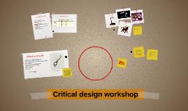 Critical design workshop 2016