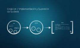 Creacion / Implementación y Supresión de Sockets