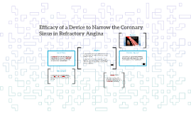 Efficacy of a Device to Narrow the Coronary Sinus in Refract