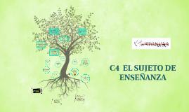 C4 EL SUJETO DE ENSEÑANZA