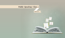 Public Speaking. Course 2