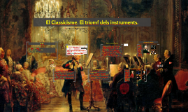 UNITAT 5  El Classicisme. El triomf dels instruments.