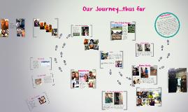 Our Journey...thus far